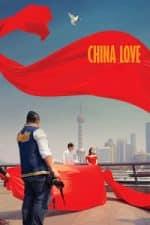 Nonton Film China Love (2018) Subtitle Indonesia Streaming Movie Download