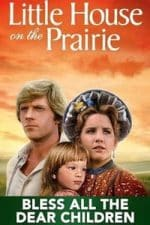 Nonton Film Little House: Bless All the Dear Children (1984) Subtitle Indonesia Streaming Movie Download