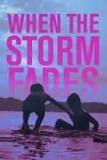 Nonton Film When the Storm Fades (2018) Subtitle Indonesia Streaming Movie Download