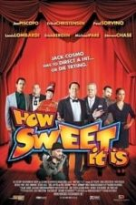 Nonton Film How Sweet It Is (2013) Subtitle Indonesia Streaming Movie Download