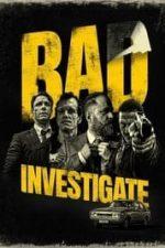 Nonton Film Bad Investigate (2018) Subtitle Indonesia Streaming Movie Download