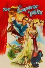 Nonton Film The Emperor Waltz (1948) Subtitle Indonesia Streaming Movie Download