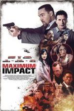 Nonton Film Maximum Impact (2017) Subtitle Indonesia Streaming Movie Download