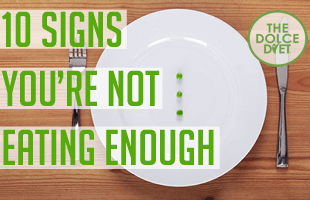 DOLCE LIFESTYLE: 10 Signs You're Not Eating Enough   The Dolce Diet