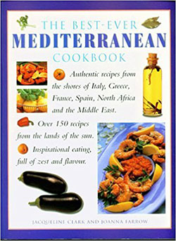 The Best Ever Mediterranean Cookbook, Jacqueline Clark and Joanna Farrow