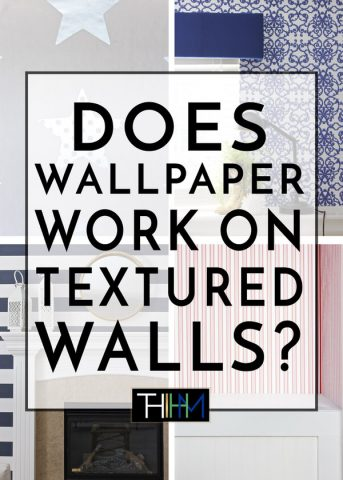 Can You Wallpaper Textured Walls? | The Homes I Have Made