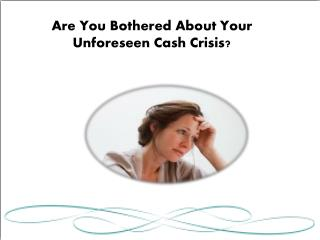 PPT - Quick Cash Loans - Smart Resources To Face The Unforeseen Fiscal Condition PowerPoint ...
