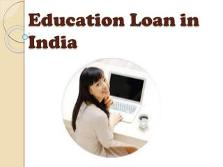 PPT - Get Education Loan In India PowerPoint Presentation - ID:7409346