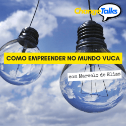 """Como empreender no mundo VUCA"" – com Marcelo de Elias Change Talks"