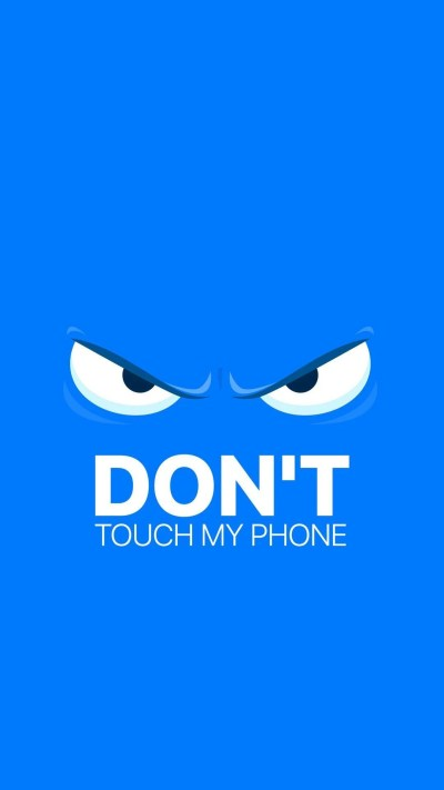 Dont Touch My Phone Wallpapers - Wallpaper Cave