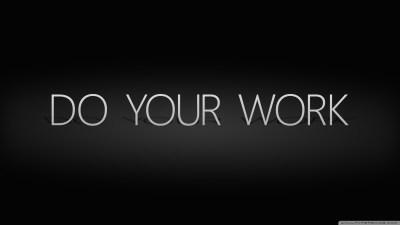 Do Your Work 4K HD Desktop Wallpaper for 4K Ultra HD TV ...