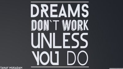 Dreams dont Work 4K HD Desktop Wallpaper for 4K Ultra HD TV • Wide & Ultra Widescreen Displays