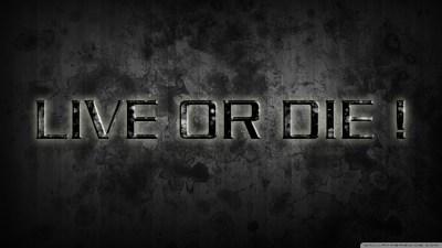 Live or Die 4K HD Desktop Wallpaper for 4K Ultra HD TV • Tablet • Smartphone • Mobile Devices