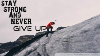 Never Give Up 4K HD Desktop Wallpaper for 4K Ultra HD TV • Dual Monitor Desktops • Tablet ...