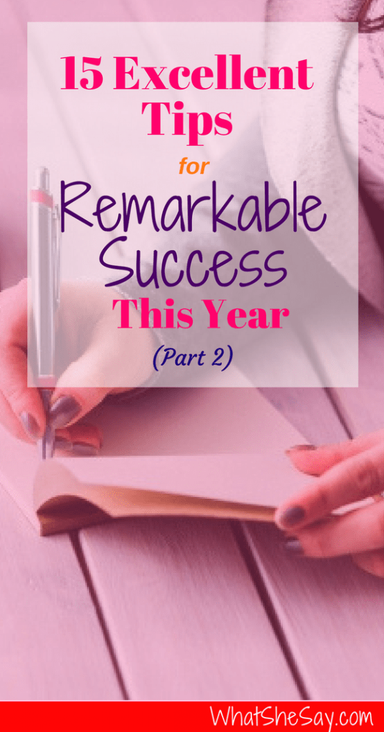 15 Excellent Tips for Remarkable Success This Year (Part 2)