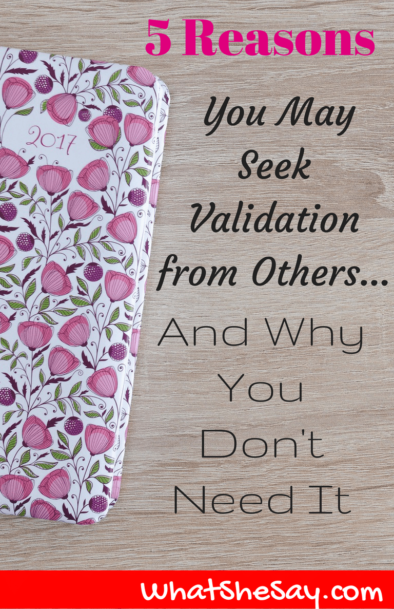 5 Reasons You May Seek Validation from Others And Why You Don't Need It
