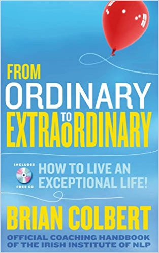 From Ordinary to Extraordinary: How to Live an Exceptional Life, by Brian Colbert Image