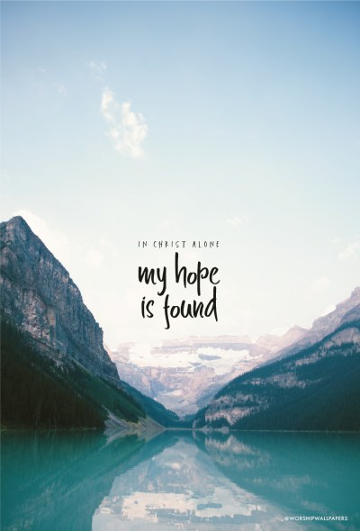 In Christ Alone // Owl City | WORSHIP WALLPAPERS