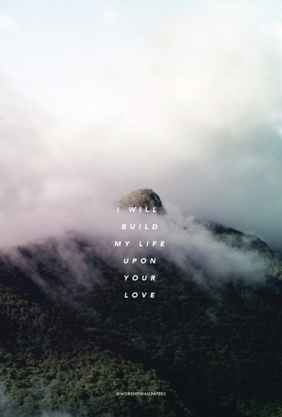 Build My Life // Housefires | WORSHIP WALLPAPERS