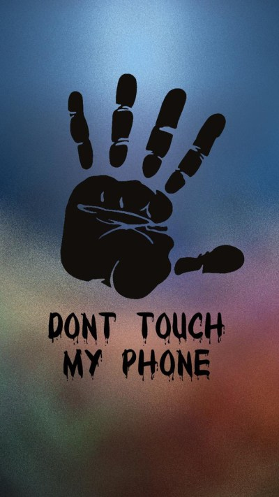 Don't Touch My Phone