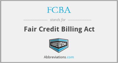 FCBA - Fair Credit Billing Act