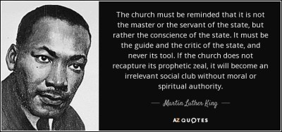 Martin Luther King, Jr. quote: The church must be reminded that it is not the...