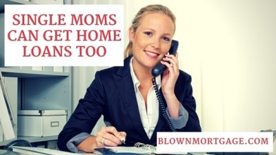 Single Moms can get Home Loans Too
