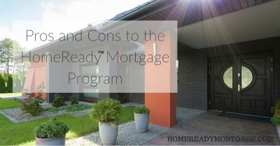 Pros and Cons to the HomeReady™ Mortgage Program