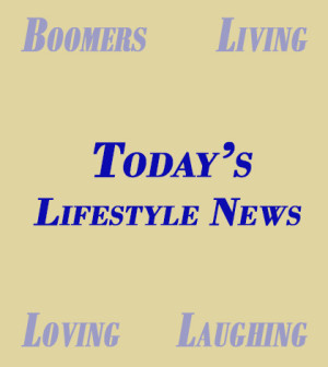 Baby Boomer Lifestyle News Digest - Boomers Know How