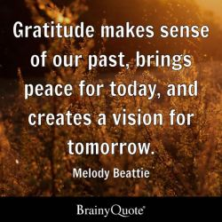 Gratitude Makes Sense of Our Past Brings Peace for Today And