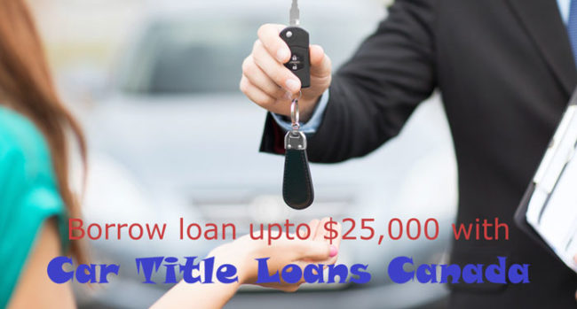 ADVANTAGES OF A BAD CREDIT CAR TITLE LOAN:  Borrow Up to $25,000 With Car Title Loans Canada