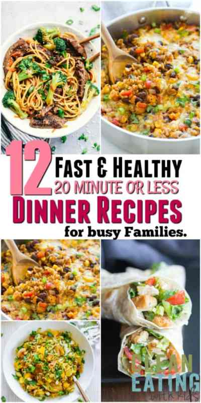 12 Super Fast Healthy Family Dinner Recipes (That take 20 minutes or LESS to Make) - Clean ...