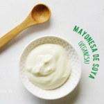Mayonesa Vegana o Soyanesa: Receta completa