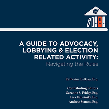 A Guide to Advocacy, Lobbying & Election Related Activity: Navigating the Rules | Council on ...