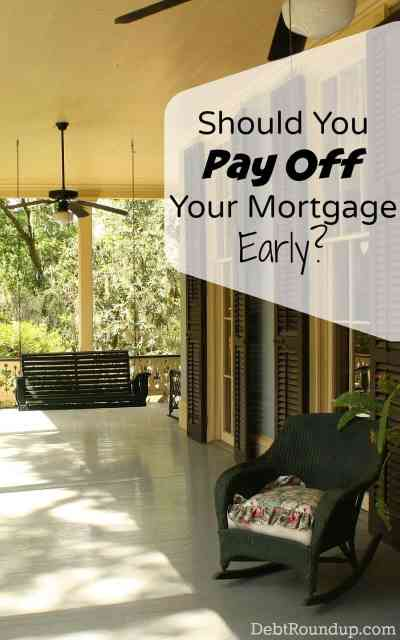 Should You Pay Off Your Mortgage Early? | Debt RoundUp