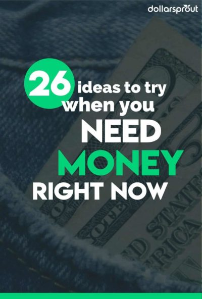 Need Money Now? 26 Ways to Get Cash When You Urgently Need It