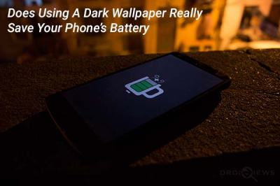 Does Using Dark Wallpapers Really Save Phone's Battery? | DroidViews