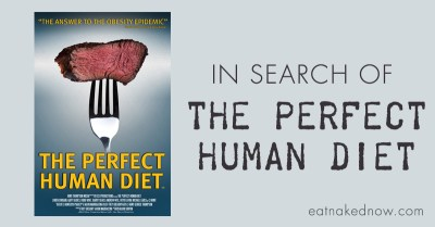 In Search of the Perfect Human Diet | Eat Naked Now