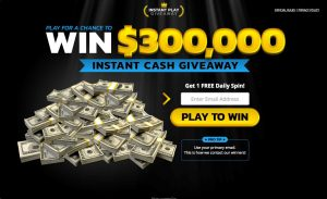 Chance to WIN $300,000 Cash Giveaway