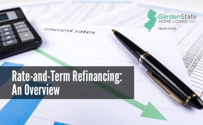 Rate-and-Term Refinancing: An Overview - Garden State Home Loans