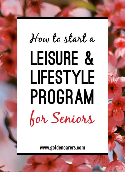 How to start a Leisure & Lifestyle Program for Aged Care