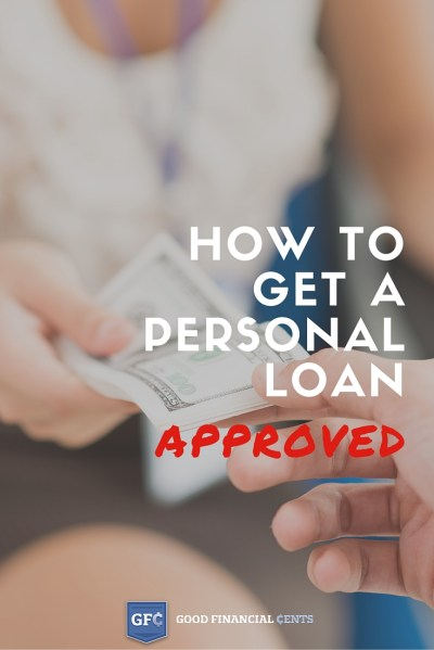 How to Get a Personal Loan Approved - Good Financial Cents