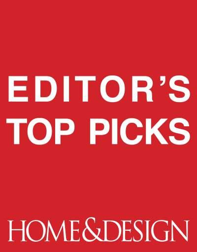 Editor's Top Picks Archives - Home & Design Magazine
