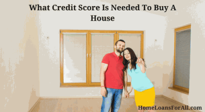 What Credit Score Is Needed To Buy A House (Updated For 2018)