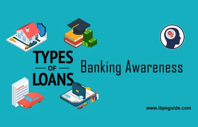 Types of Loans and its Operations- Imporant Banking Awareness