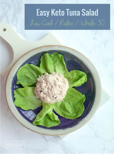 Easy Keto Tuna Salad - Low Carb & Paleo   I Breathe I'm Hungry