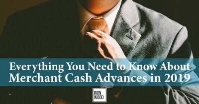 Everything You Need to Know About A Merchant Cash Advance in 2019