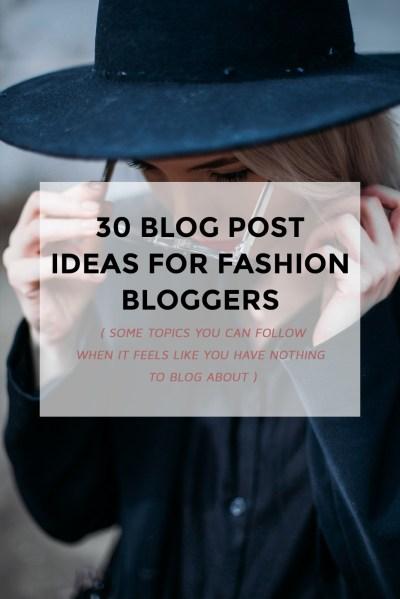 30 blog post ideas for fashion bloggers - Lifestyle Blog ...