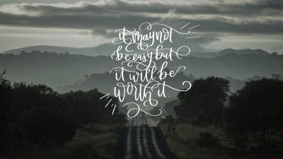 It Will Be Worth It- February Handlettered Tech Wallpapers - Lemon Thistle