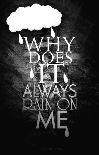 Why Does It Always Rain On Me Pictures, Photos, and Images for Facebook, Tumblr, Pinterest, and ...